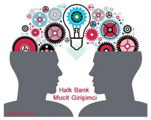 Halk Bank Mucit Girşimci Kobi Kredisi Hakkında Yazımızı okuya bilirsiniz.