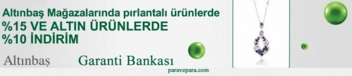 paravepara.com altınbaş bonus kampanyası, garanti bankası bonus kampanyası altınbaş kuyumculuk, altınbaş yüz 15 indirim